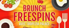 Bonus Freespins Brunch 2018 sur le Tropezia Palace
