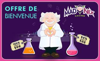 Bonus offre de Bienvenue casino en ligne Madnix